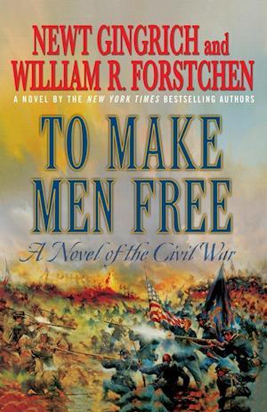 To Make Men Free af William R Forstchen, Newt Gingrich