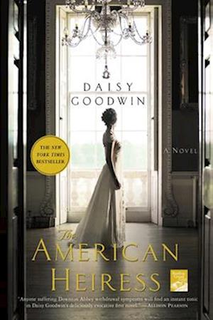 The American Heiress af Daisy Goodwin