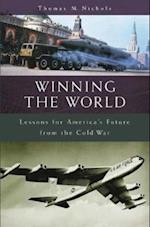 Winning the World: Lessons for America's Future from the Cold War af Thomas Nichols