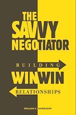 Savvy Negotiator, The: Building Win/Win Relationships af William Morrison