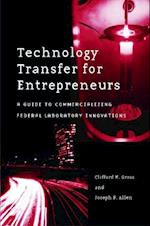 Technology Transfer for Entrepreneurs: A Guide to Commercializing Federal Laboratory Innovations af Joseph Allen