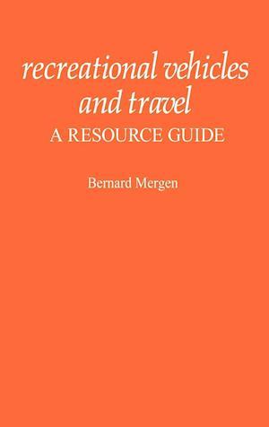 Recreational Vehicles and Travel af Bernard Mergen