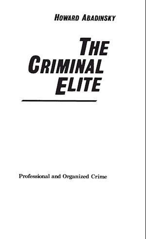 The Criminal Elite af Howard Abadinsky