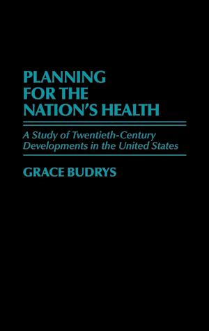 Planning for the Nation's Health af Grace Budrys