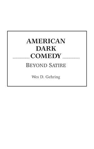 American Dark Comedy af Wes D. Gehring