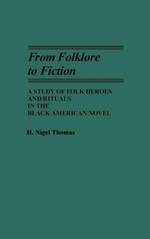 From Folklore to Fiction af H. Nigel Thomas