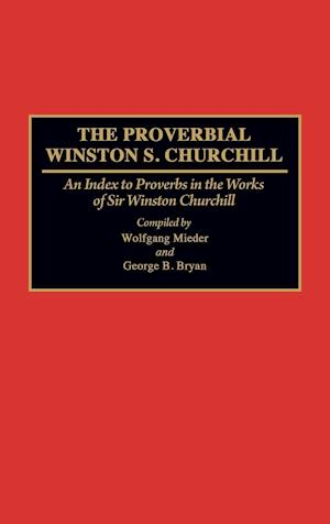 The Proverbial Winston S. Churchill af Wolfgang Mieder