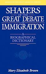 Shapers of the Great Debate on Immigration af Mary Elizabeth Brown