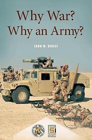 Why War? Why an Army? af John M. House