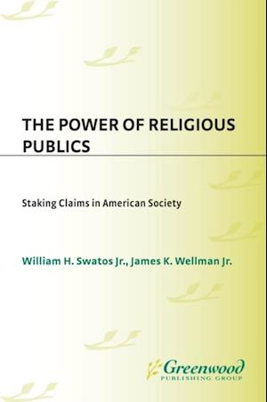 Power of Religious Publics, The: Staking Claims in American Society af James Wellman