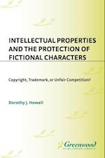 Intellectual Properties and the Protection of Fictional Characters: Copyright, Trademark, or Unfair Competition? af Dorothy Howell