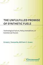 Unfulfilled Promise of Synthetic Fuels, The: Technological Failure, Policy Immobilism, or Commercial Illusion af William Green