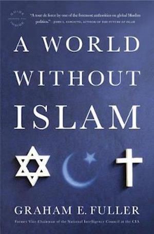 A World Without Islam af Graham E Fuller