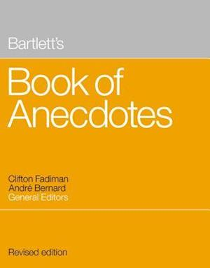 Bartlett's Book of Anecdotes af Clifton Fadiman, Andre Bernard
