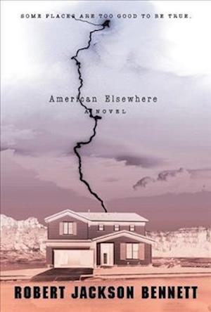 American Elsewhere af Robert Jackson Bennett