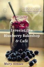 The Irresistible Blueberry Bakeshop & Cafe af Mary Simses