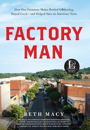 Factory Man af Beth Macy