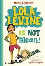 Lola Levine Is Not Mean! (Lola Levine)