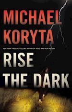 Rise the Dark af Michael Koryta