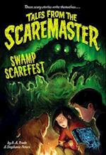 Swamp Scarefest (Tales from the Scaremaster)