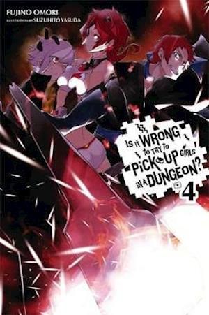 Is It Wrong to Try to Pick Up Girls in a Dungeon? the Novel 4 af Fujino Omori