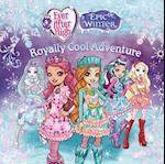 Royally Cool Adventure (Ever After High)