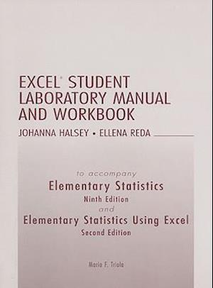 Excel Student Laboratory Manual and Workbook to Accompany Elementary Statistics and Elementary Statistics Using Excel af Johanna Halsey, Mario F. Triola, Ellena Reda