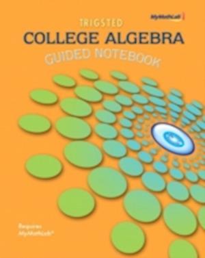 Guided Notebook for Trigsted College Algebra af Kirk Trigsted