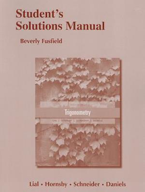 Student's Solutions Manual for Trigonometry af Callie J Daniels, John Hornsby, David Schneider