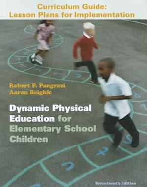 Dynamic Physical Education Curriculum Guide af Robert P. Pangrazi