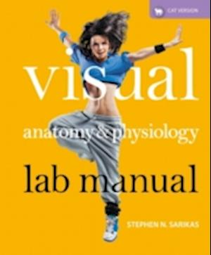 Visual Anatomy & Physiology Laboratory Manual, Cat Version af Stephen N. Sarikas