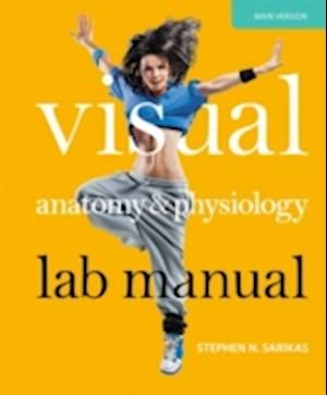 Visual Anatomy & Physiology Lab Manual, Main Version af Stephen N. Sarikas