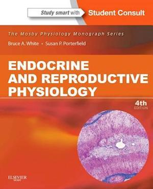 Endocrine and Reproductive Physiology af Bruce White