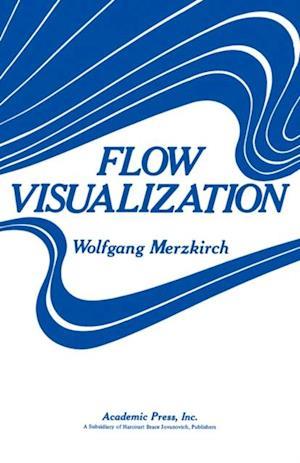 Flow  Visualization af Wolfgang Merzkirch