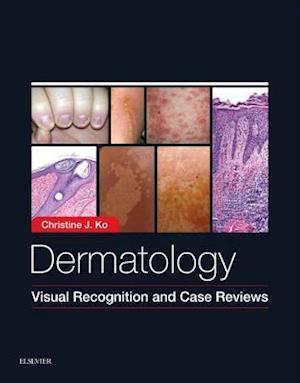 Dermatology: Visual Recognition and Case Reviews af Christine J. Ko