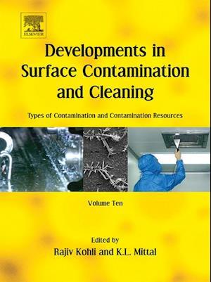 Developments in Surface Contamination and Cleaning: Types of Contamination and Contamination Resources af Rajiv Kohli, Kashmiri L. Mittal