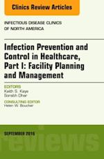Infection Prevention and Control in Healthcare, Part I: Facility Planning and Management, An Issue of Infectious Disease Clinics of North America, (The Clinics: Internal Medicine)