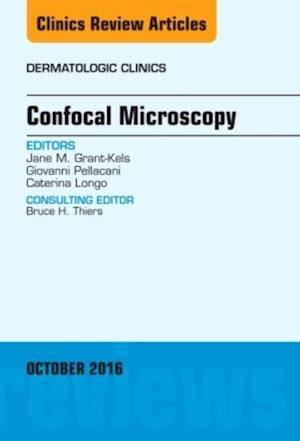 Confocal Microscopy, An Issue of Dermatologic Clinics, af Giovanni Pellacani, Jane M. Grant-kels, Caterina Longo