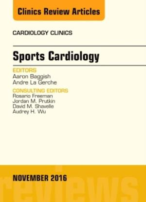 Sports Cardiology, An Issue of Cardiology Clinics, af Aaron Baggish, Andre La Gerche