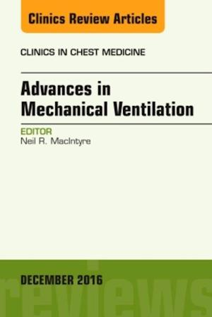 Advances in Mechanical Ventilation, An Issue of Clinics in Chest Medicine, af Neil R. Macintyre