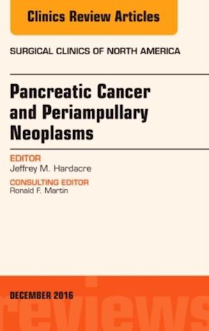 Pancreatic Cancer and Periampullary Neoplasms, An Issue of Surgical Clinics of North America, af Jeffrey M. Hardacre