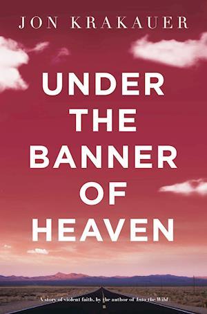 Under the Banner of Heaven af Jon Krakauer
