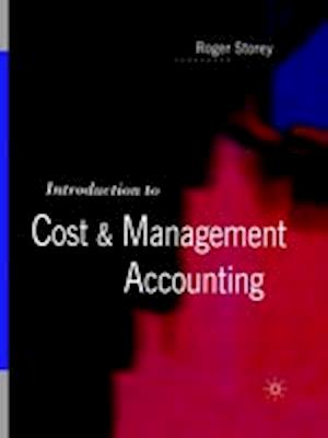 Introduction To Cost And Management Accounting af Roger Storey