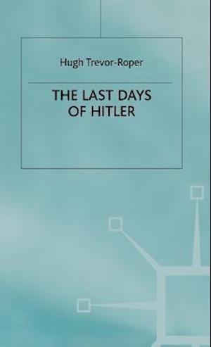 The Last Days of Hitler af Hugh R. Trevor-Roper