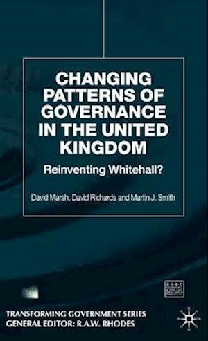 Changing Patterns of Government af David Richards, David Marsh, Martin J. Smith