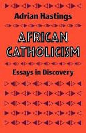 African Catholicism af Adrian Hastings
