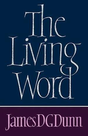 The Living Word af James D. G. Dunn