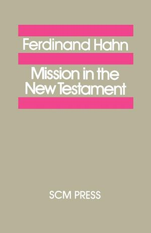 Mission in the New Testament af Ferdinand Hahn
