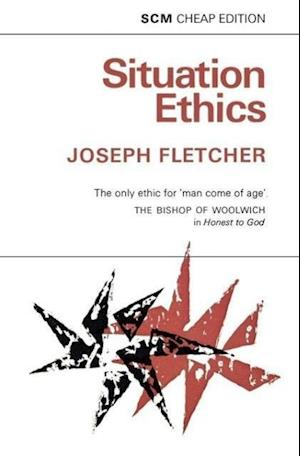 Situation Ethics af Joseph Fletcher