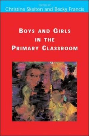 Boys And Girls In The Primary Classroom af Francis